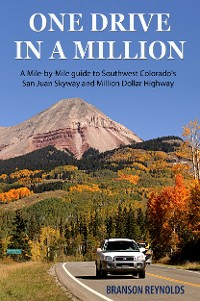 Cover One Drive in a Million: A Mile-by-Mile guide to Southwest Colorado's San Juan Skyway and Million Dollar Highway