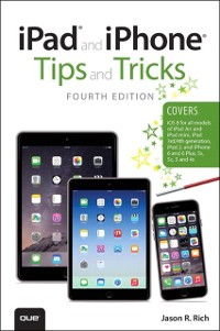 Cover iPad and iPhone Tips and Tricks (covers iPhones and iPads running iOS 8)