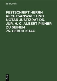 Cover Festschrift Herrn Rechtsanwalt und Notar Justizrat Dr. jur. h. c. Albert Pinner zu seinem 75. Geburtstag