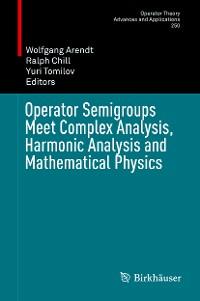 Cover Operator Semigroups Meet Complex Analysis, Harmonic Analysis and Mathematical Physics