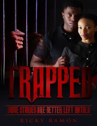 Cover Trapped : Some Stories Are Better Left Untold