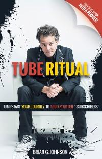 Cover Tube Ritual