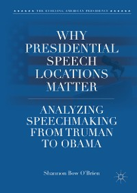 Cover Why Presidential Speech Locations Matter