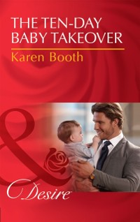 Cover Ten-Day Baby Takeover (Mills & Boon Desire) (Billionaires and Babies, Book 82)
