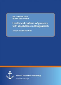 Cover Livelihood pattern of persons with disabilities in Bangladesh. A look into Dhaka City