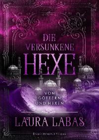 Cover Die versunkene Hexe: Von Göttern und Hexen