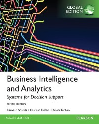 Cover Business Intelligence and Analytics: Systems for Decision Support, Global Edition