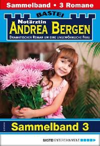 Cover Notärztin Andrea Bergen Sammelband 3 - Arztroman