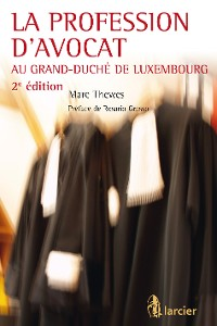 Cover La profession d'avocat au Grand-Duché de Luxembourg