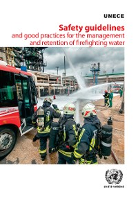 Cover Safety Guidelines and Good Practices for the Management and Retention of Firefighting Water
