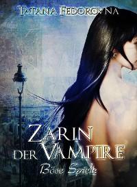 Cover Zarin der Vampire. Böse Spiele: Der Zar und selbst Russland können fallen, das Haus Romanow ist jedoch unsterblich