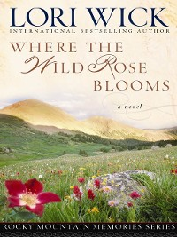 Cover Where the Wild Rose Blooms