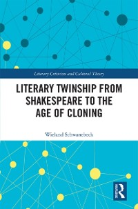Cover Literary Twinship from Shakespeare to the Age of Cloning