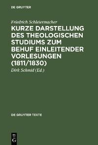 Cover Kurze Darstellung des theologischen Studiums zum Behuf einleitender Vorlesungen (1811/1830)