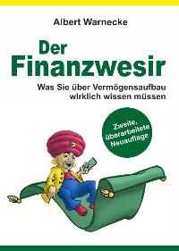 Cover Der Finanzwesir - Was Sie über Vermögensaufbau wirklich wissen müssen. Intelligent Geld anlegen und finanzielle Freiheit erlangen mit ETF und Index-Fonds