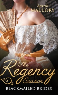 Cover Regency Season: Blackmailed Brides: The Scarlet Gown / Lady Beneath the Veil