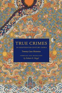 Cover True Crimes in Eighteenth-Century China