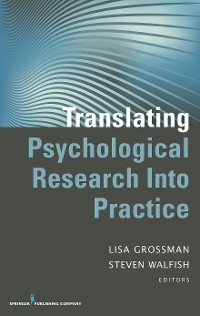 Cover Translating Psychological Research Into Practice