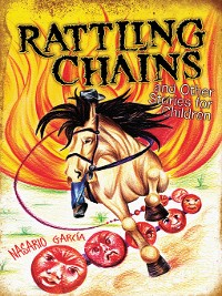 Cover Rattling Chains and Other Stories for Children / Ruido de cadenas y otros cuentos para niños