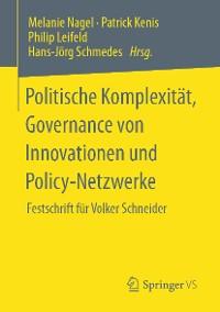 Cover Politische Komplexität, Governance von Innovationen und Policy-Netzwerke
