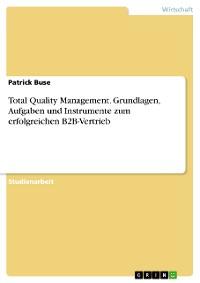 Cover Total Quality Management. Grundlagen, Aufgaben und Instrumente zum erfolgreichen B2B-Vertrieb