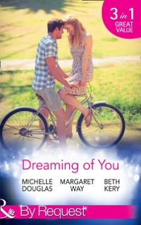 Cover Dreaming Of You: Bachelor Dad on Her Doorstep / Outback Bachelor / The Hometown Hero Returns (Mills & Boon By Request)