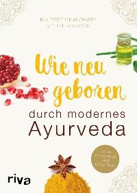 Cover Wie neugeboren durch modernes Ayurveda