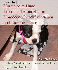 Cover Husten beim Hund      Bronchitis behandeln mit Homöopathie, Schüsslersalzen und Naturheilkunde