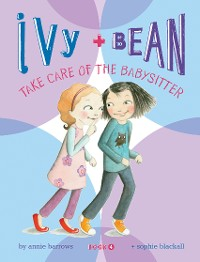 Cover Ivy and Bean Take Care of the Babysitter