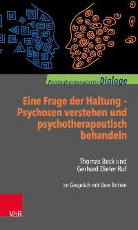 Cover Eine Frage der Haltung: Psychosen verstehen und psychotherapeutisch behandeln