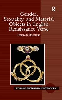 Cover Gender, Sexuality, and Material Objects in English Renaissance Verse