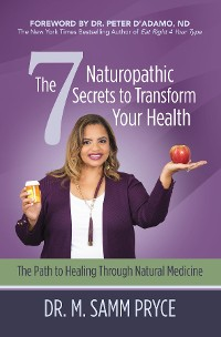 Cover The 7 Naturopathic Secrets to Transform Your Health