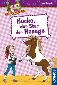 Cover Ponyfreundinnen, 3, Mücke, der Star der Manege
