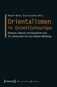 Cover Orientalismen in Ostmitteleuropa