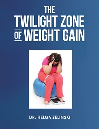 Cover The Twilight Zone of Weight Gain