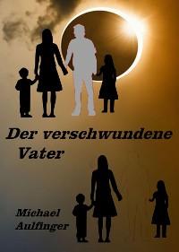 Cover Der verschwundene Vater