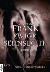 Cover World of Nightwalkers - Ewige Sehnsucht