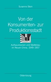 Cover Von der Konsumenten- zur Produktionsstadt