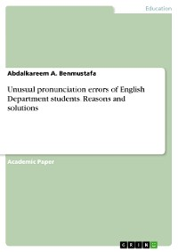 Cover Unusual pronunciation errors of English Department students. Reasons and solutions