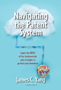 Cover Navigating the Patent System