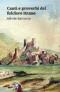 Cover Canti e proverbi del folclore itrano