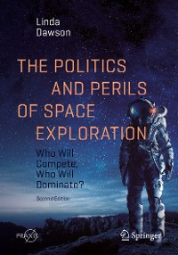 Cover The Politics and Perils of Space Exploration
