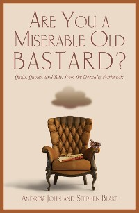 Cover Are You a Miserable Old Bastard?