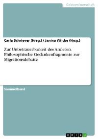 Cover Zur Unbetrauerbarkeit des Anderen. Philosophische Gedankenfragmente zur Migrationsdebatte