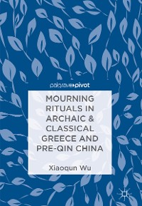 Cover Mourning Rituals in Archaic & Classical Greece and Pre-Qin China