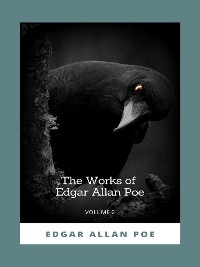 Cover The Works of Edgar Allan Poe, Volume 2