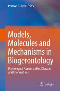 Cover Models, Molecules and Mechanisms in Biogerontology