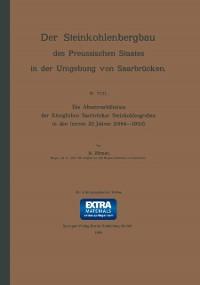 Cover Die Absatzverhaltnisse der Koniglichen Saarbrucker Steinkohlengruben in den letzten 20 Jahren (1884-1903)