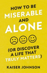 Cover How to Be Miserable and Alone