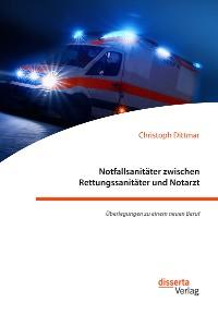 Cover Notfallsanitäter zwischen Rettungssanitäter und Notarzt. Überlegungen zu einem neuen Beruf